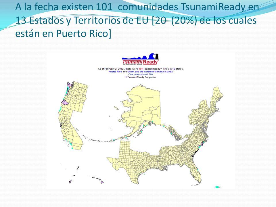 A la fecha existen 101 comunidades TsunamiReady en 13 Estados y Territorios de EU [20 (20%) de los cuales están en Puerto Rico]